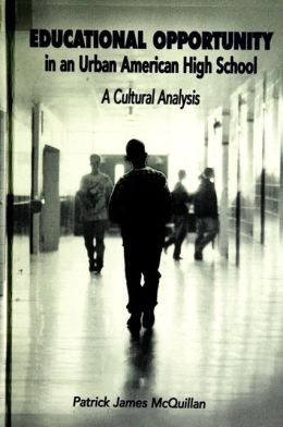 Educational Opportunity in an Urban American High School: A Cultural Analysis