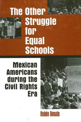 The Other Struggle for Equal Schools: Mexican Americans During the Civil Rights Era