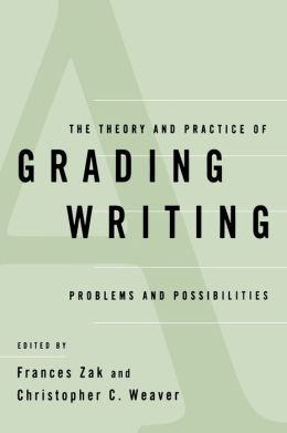 Theory And Practice Of Grading Writing, The