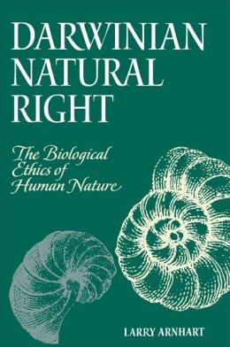 Darwinian Natural Right: The Biological Ethics of Human Nature