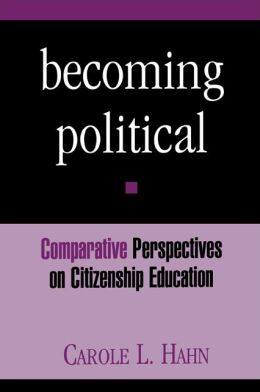 Becoming Political: Comparative Perspectives on Citizenship Education