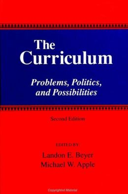 Curriculum (SUNY Froneirs in Education Series): Problems, Politics, and Possibilities