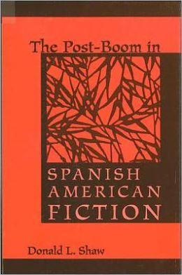 Post-Boom in Spanish American Fiction
