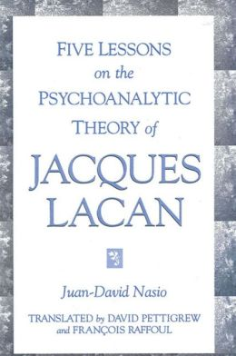 Five Lessons on the Psychoanalytic Theory of Jacques Lacan