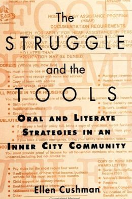 The Struggle and the Tools : Oral and Literate Strategies in an Inner City Community