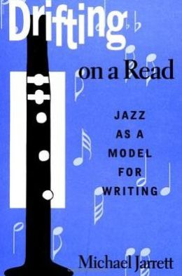Drifting on a Read: Jazz as a Model for Writing