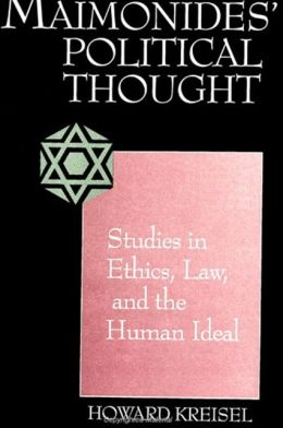 Maimonides' Political Thought: Studies in Ethics, Law and the Human Ideal