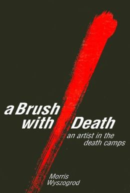 A Brush with Death: An Artist in the Death Camps