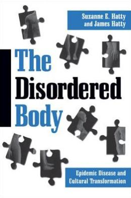 The Disordered Body: Epidemic Disease and Cultural Transformation