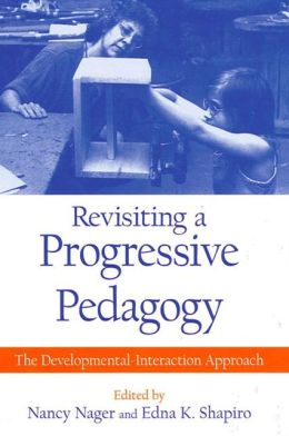 Revisiting a Progressive Pedagogy: The Developmental-Interaction Approach