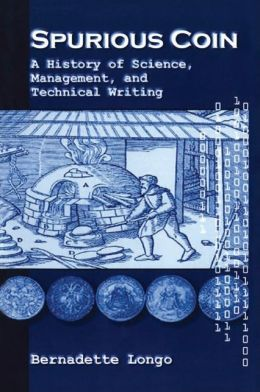 Spurious Coin: A History of Science, Management, and Technical Writing