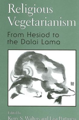 Religious Vegetarianism: From Hesiod to the Dalai Lama
