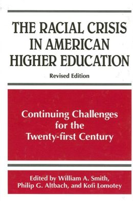 Racial Crisis in American Higher Education: Continuing Challenges for the Twenty-First Century