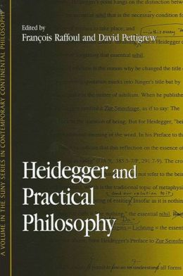 Heidegger and Practical Philosophy