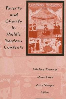 Poverty and Charity in Middle Eastern Contexts