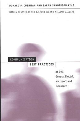 Communication Best Practices at Dell, General Electric, Microsoft, and Monsanto