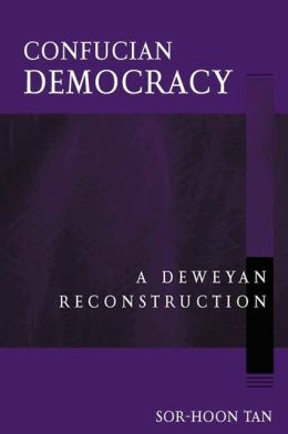 Confucian Democracy: A Deweyan Reconstruction