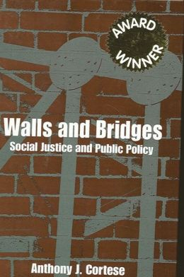 Walls and Bridges (SUNY Series in Public Policy): Social Justice and Public Policy