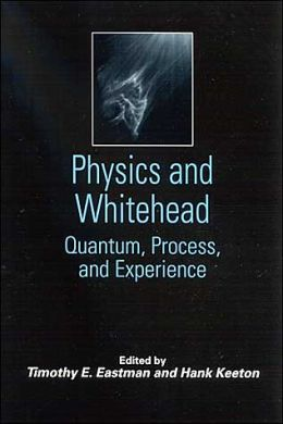 Physics and Whitehead: Quantum, Process, and Experience