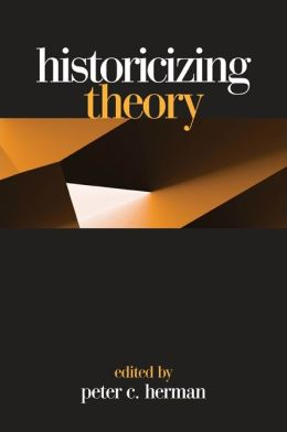 Historicizing Theory