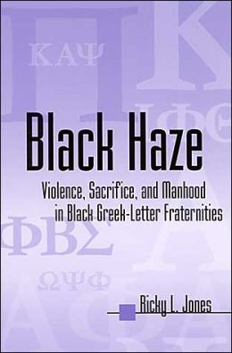 Black Haze (Series in African American Studies): Violence, Sacrifice, and Manhood in Black Greek-Letter Fraternities
