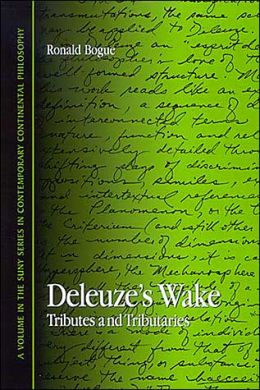 Deleuze's Wake: Tributes and Tributaries