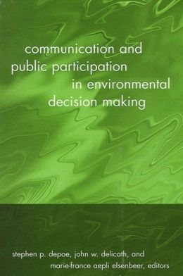 Communication and Public Participation in Environmental Decision Making