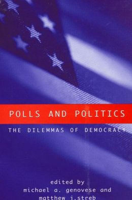 Polls and Politics: The Dilemmas of Democracy