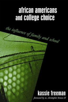 African Americans and College Choice: The Influence of Family and School