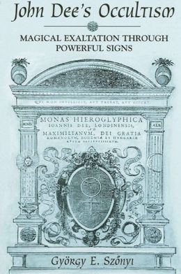 John Dee's Occultism: Magical Exaltation through Powerful Signs