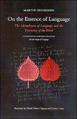 On the Essence of Language: The Metaphysics of Language and the Essencing of the Word Concerning Herder's Treatise