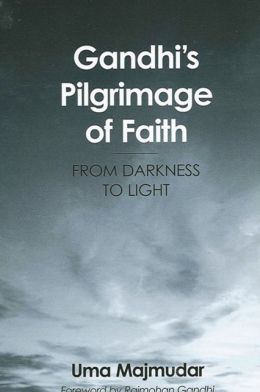 Gandhi's Pilgrimage of Faith: From Darkness to Faith