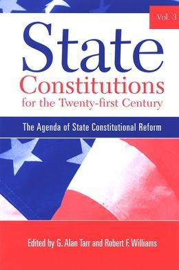 State Constitutions for the Twenty-first Century, Volume 3