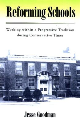 Reforming Schools: Working Within a Progressive Tradition During Conservative Times