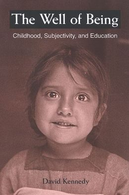 The Well of Being: Childhood, Subjectivity, and Education