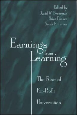 Earnings from Learning: The Rise of For-Profit Universities