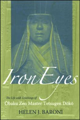 Iron Eyes: The Life and Teachings of the Obaku Zen Master Tetsugen Doko