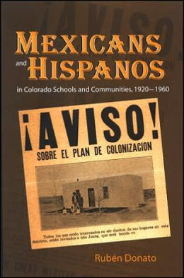 Mexicans and Hispanos in Colorado Schools and Communities, 1920-1960