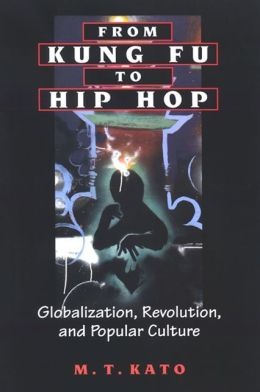 From Kung Fu to Hip Hop: Globalization, Revolution, and Popular Culture