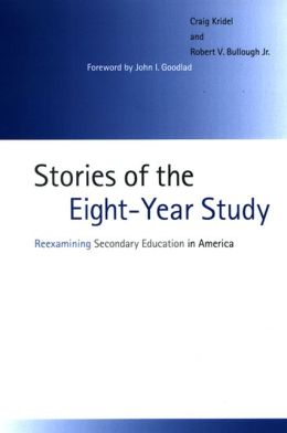 Stories of the Eight-Year Study: Reexamining Secondary Education in America