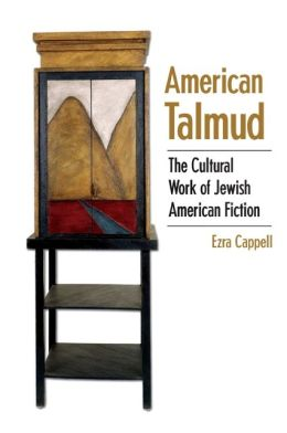 American Talmud: The Cultural Work of Jewish American Fiction