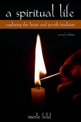 A Spiritual Life: Exploring the Heart and Jewish Tradition