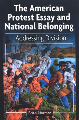 The American Protest Essay and National Belonging: Addressing Division