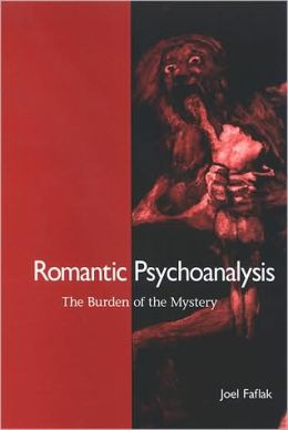 Romantic Psychoanalysis: The Burden of the Mystery