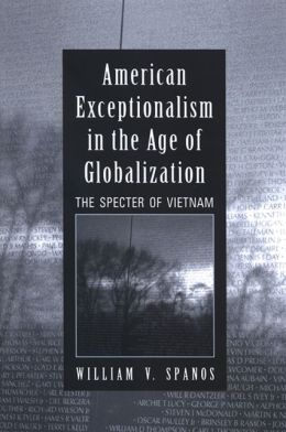 American Exceptionalism in the Age of Globalization: The Spector of Vietnam