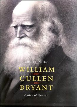 William Cullen Bryant: Author of America