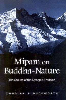 Mipam on BuddhaNature: The Ground of the Nyingma Tradition