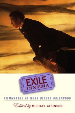 Exile Cinema: Filmmakers at Work beyond Hollywood