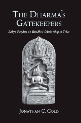 The Dharma's Gatekeepers: Sakya Pandita on Buddhist Scholarship in Tibet