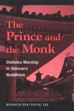 Prince and the Monk: Shotoku Worship in Shinran's Buddhism